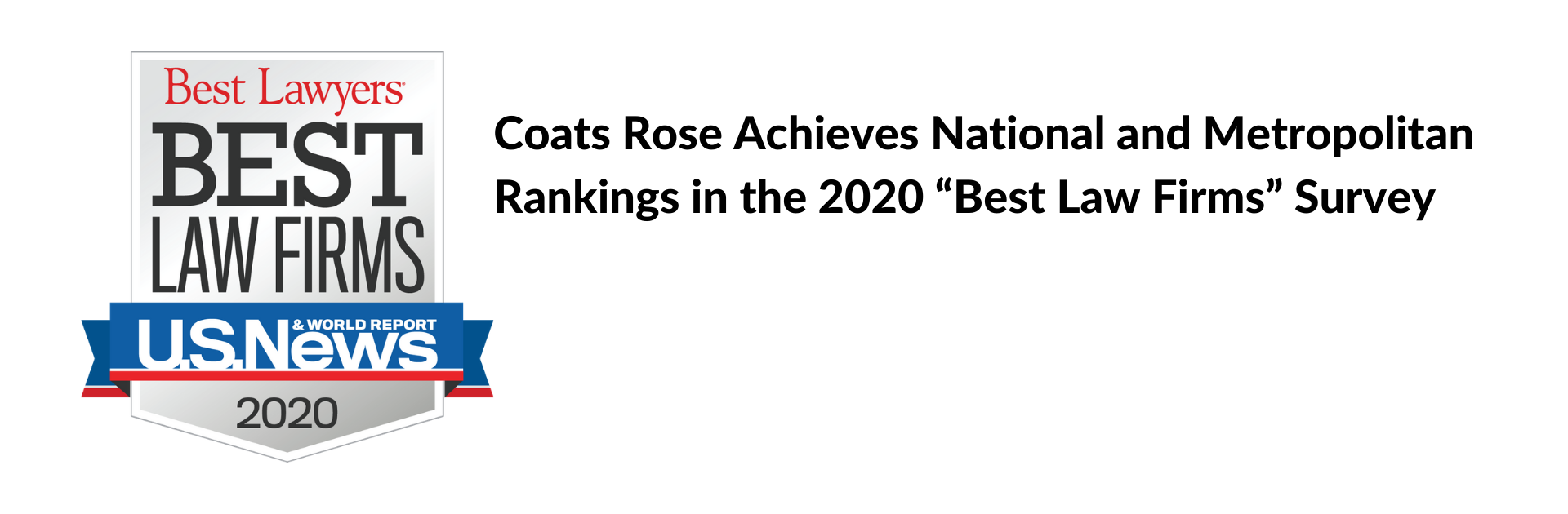 "Coats Rose Achieves National and Metorpolitan Rankings in the 2020 ""Best Law Firms"" Survey by U.S. News & World Report and Best Lawyers®"