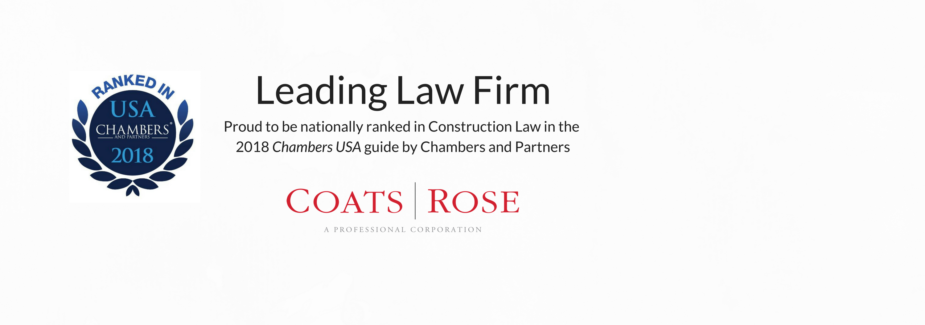 Coats Rose Texas Construction Practice Ranked in the 2018 Chambers USA  Legal Guide by Chambers & Partners